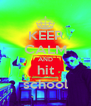 KEEP CALM AND hit school - Personalised Poster A4 size