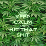 KEEP CALM AND HIT THAT SHIT - Personalised Poster A4 size