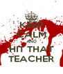 KEEP CALM AND HIT THAT TEACHER - Personalised Poster A4 size