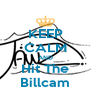KEEP CALM AND Hit The Billcam - Personalised Poster A4 size