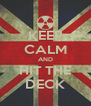 KEEP CALM AND HIT THE DECK - Personalised Poster A4 size