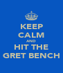 KEEP CALM AND HIT THE GRET BENCH - Personalised Poster A4 size