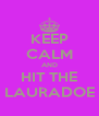 KEEP CALM AND HIT THE LAURADOE - Personalised Poster A4 size
