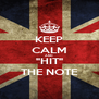 "KEEP CALM AND ""HIT"" THE NOTE - Personalised Poster A4 size"