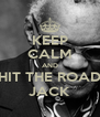 KEEP CALM AND HIT THE ROAD JACK - Personalised Poster A4 size