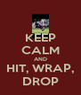 KEEP CALM AND HIT, WRAP, DROP - Personalised Poster A4 size