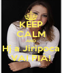 KEEP CALM AND Hj a Jiripoca VAI PIÁ! - Personalised Poster A4 size
