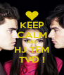 KEEP CALM AND HJ TEM TVD ! - Personalised Poster A4 size