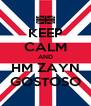 KEEP CALM AND HM ZAYN GOSTOSO - Personalised Poster A4 size