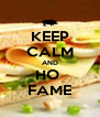 KEEP CALM AND HO  FAME - Personalised Poster A4 size