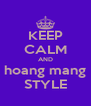 KEEP CALM AND hoang mang STYLE - Personalised Poster A4 size