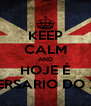 KEEP CALM AND HOJE É ANIVERSARIO DO ZAYN - Personalised Poster A4 size