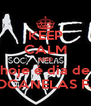 KEEP CALM AND hoje é dia de SOCANELAS F.C - Personalised Poster A4 size