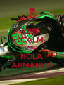 KEEP  CALM AND HOLA ARMANDO - Personalised Poster A4 size