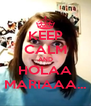 KEEP CALM AND HOLAA MARIAAA... - Personalised Poster A4 size