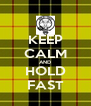 KEEP CALM AND HOLD FAST - Personalised Poster A4 size