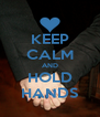 KEEP CALM AND HOLD HANDS - Personalised Poster A4 size