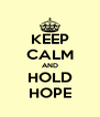 KEEP CALM AND HOLD HOPE - Personalised Poster A4 size