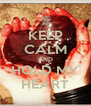 KEEP CALM AND HOLD MY HEART - Personalised Poster A4 size