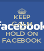 KEEP CALM AND HOLD ON FACEBOOK - Personalised Poster A4 size