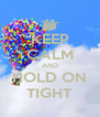 KEEP CALM AND HOLD ON TIGHT - Personalised Poster A4 size
