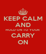 KEEP CALM AND HOLD ON TO YOUR CARRY ON - Personalised Poster A4 size