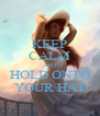 KEEP CALM AND HOLD ONTO YOUR HAT - Personalised Poster A4 size