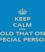 KEEP CALM AND HOLD THAT ONE SPECIAL PERSON - Personalised Poster A4 size