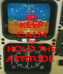 KEEP CALM AND HOLD THE ATTITUDE  - Personalised Poster A4 size