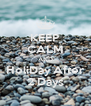 KEEP CALM AND HoliDay After 2 Days - Personalised Poster A4 size