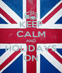 KEEP CALM AND HOLIDAYS ON - Personalised Poster A4 size