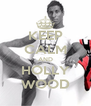 KEEP CALM AND HOLLY WOOD - Personalised Poster A4 size