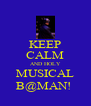 KEEP CALM AND HOLY MUSICAL B@MAN!  - Personalised Poster A4 size