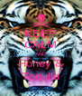 KEEP CALM AND Honey & Tequila - Personalised Poster A4 size