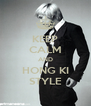 KEEP CALM AND HONG KI STYLE - Personalised Poster A4 size