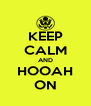 KEEP CALM AND HOOAH ON - Personalised Poster A4 size