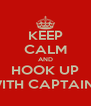 KEEP CALM AND HOOK UP WITH CAPTAINS - Personalised Poster A4 size