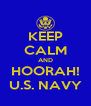 KEEP CALM AND HOORAH! U.S. NAVY - Personalised Poster A4 size
