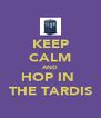 KEEP CALM AND HOP IN  THE TARDIS - Personalised Poster A4 size