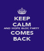 KEEP CALM AND HOPE BLOC PARTY COMES BACK - Personalised Poster A4 size