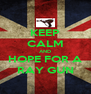 KEEP CALM AND HOPE FOR A RAY GUN - Personalised Poster A4 size