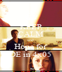 KEEP CALM and Hope for DE in 4x05 - Personalised Poster A4 size