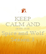 KEEP CALM AND HOPE FOR Spice and Wolf Season 3 - Personalised Poster A4 size
