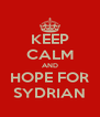 KEEP CALM AND HOPE FOR SYDRIAN - Personalised Poster A4 size