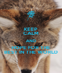 KEEP CALM AND HOPE FOR THE BEST IN THE WORLD - Personalised Poster A4 size