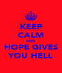 KEEP CALM AND HOPE GIVES YOU HELL - Personalised Poster A4 size
