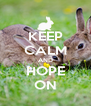 KEEP CALM AND HOPE ON - Personalised Poster A4 size