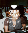 KEEP  CALM AND HOPE SHE IS SAFE - Personalised Poster A4 size
