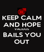 KEEP CALM AND HOPE VALIDUS BAILS YOU OUT - Personalised Poster A4 size