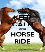 KEEP CALM AND HORSE RIDE - Personalised Poster A4 size